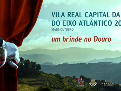 Vila Real Capital da Cultura do Eixo Atlântico 2016